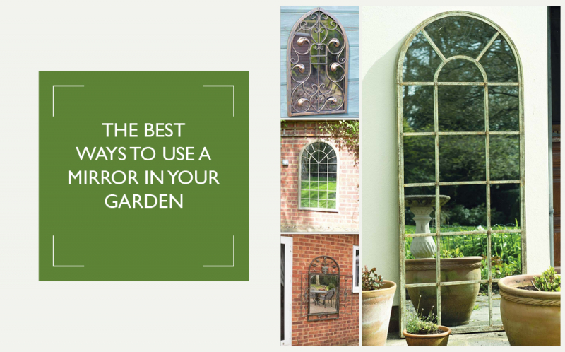 The Best Ways to Use a Mirror in your Garden
