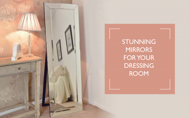 Stunning Mirrors for your Dressing Room