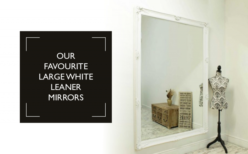 Mirror Outlet's favourite large white leaner mirrors