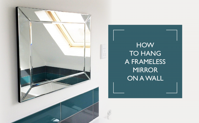 How to Hang a Frameless Mirror