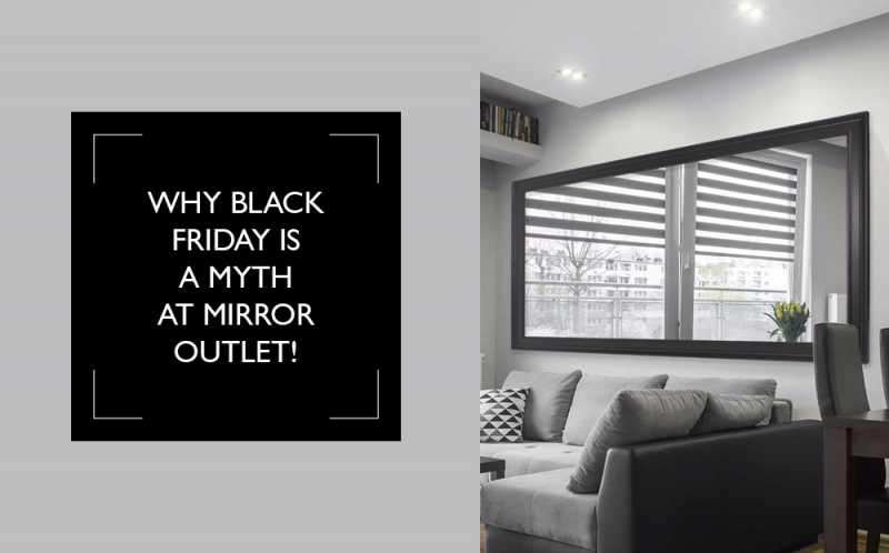 Why Black Friday is a myth at Mirror Outlet