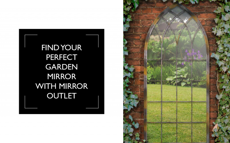 Find your perfect garden mirror with Mirror Outlet