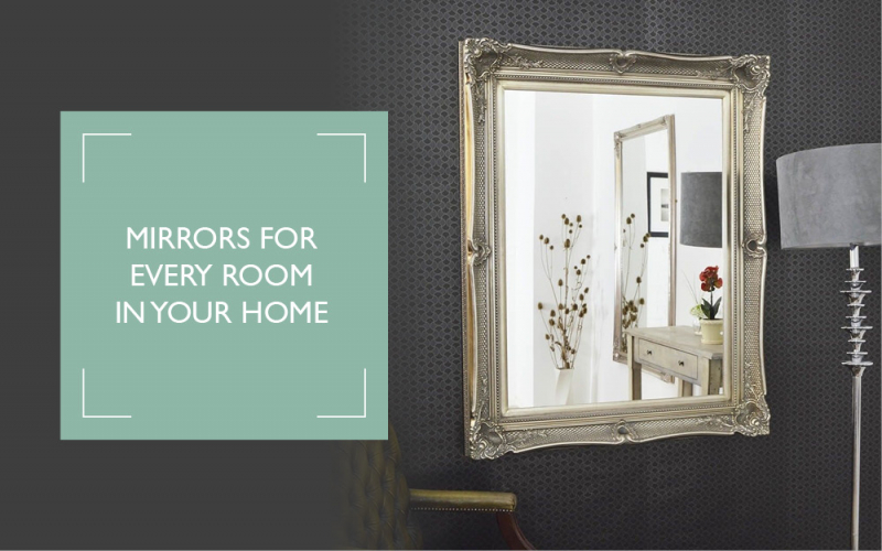 Mirrors for every room in your home