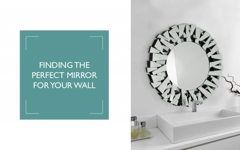 Finding The Perfect Mirror For Your Wall