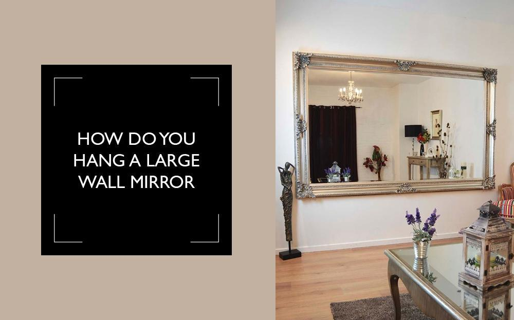 How To Hang A Large Or Heavy Mirror, What To Use Hang Large Heavy Mirror